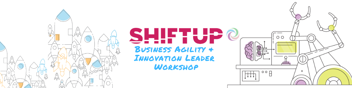 Shiftup - Business Agility & Innovation Leader Workshop